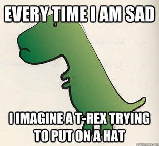 Meme T Rex - troubled t rex memes quickmeme