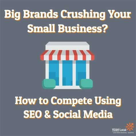 Small Business Seo by Big Brands Crushing Your Small Business How To Compete
