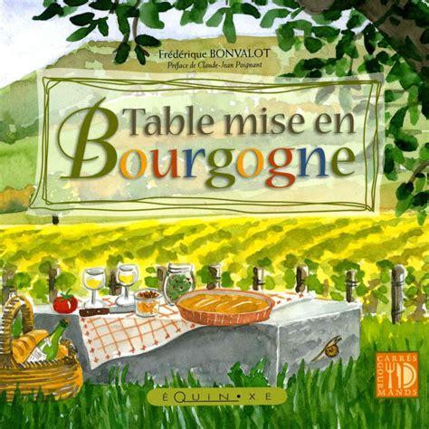 table mise en bourgogne 9782841356126 editions equinoxe