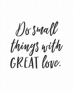 Do small things with great love. | Inspirational Quotes ...