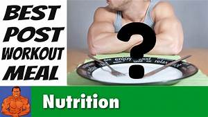 Best Post Workout Meal For Muscle Gain