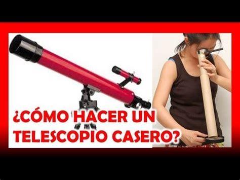 como hacer un telescopio casero youtube