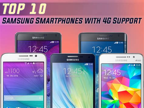top 10 samsung phones top 10 samsung smartphones with 4g support to buy in india