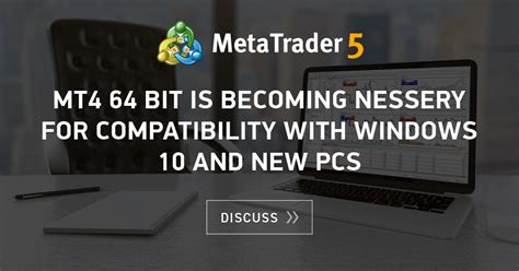 mt4 64 bit mt4 64 bit is becoming nessery for compatibility with