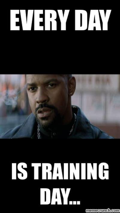 Training Meme - training day