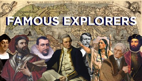 Famous Explorers  A Guide To The Most Famous Explor