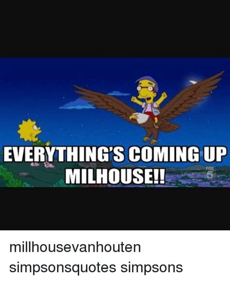 Milhouse Meme - 25 best memes about everythings coming up milhouse everythings coming up milhouse memes