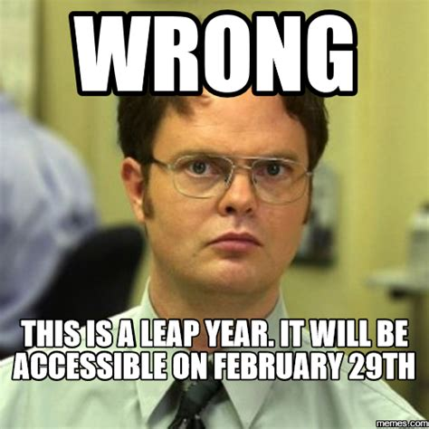 What Year Is This Meme - image gallery leap year funny memes