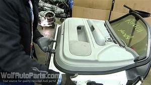 How To Remove The Door Panel - B6  B7 Audi A4 2002-2008  Wolf Auto Parts