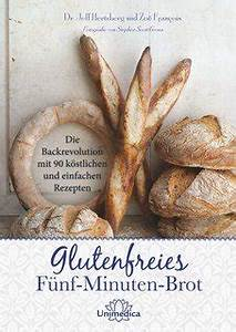 Fünf Minuten Tricks : glutenfreies f nf minuten brot jeff hertzberg zo ~ Watch28wear.com Haus und Dekorationen