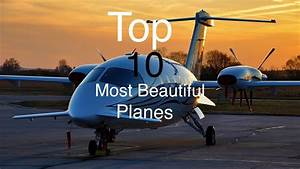 Top 10 Most Beautiful Planes! - YouTube