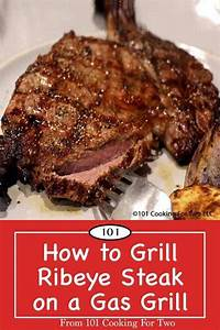 Learn How To Grill A Ribeye Steak On A Gas Grill With