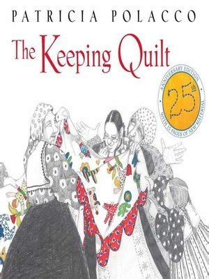 the keeping quilt the keeping quilt by polacco 183 overdrive ebooks