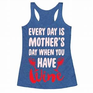 Every Day Is Mother's Day When You... | T-Shirts, Tank ...
