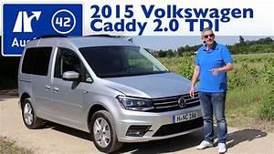Volkswagen Caddy Confortline : 2015 volkswagen caddy 2 0 tdi comfortline 150 ps kaufberatung test review youtube ~ Gottalentnigeria.com Avis de Voitures