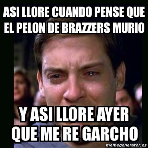 Brazzers Meme Generator - meme crying peter parker asi llore cuando pense que el pelon de brazzers murio y asi llore