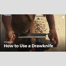 How To Use A Drawknife  Woodworking Youtube