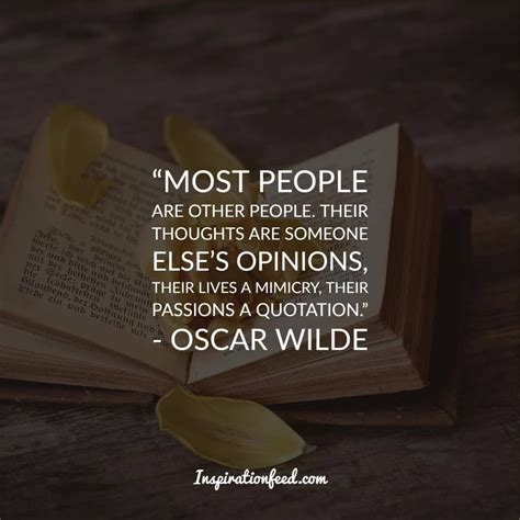 The true mystery of the world is the visible, not the invisible. 30 Oscar Wilde Quotes about Beauty and Life | Oscar wilde quotes, Oscar wilde, Fine quotes