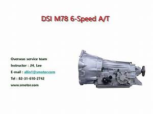 Dsi M78 6-speed A  T  Overseas Service Team