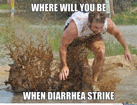 Diarrhea Memes - image 635628 where will you be when diarrhea strikes know your meme