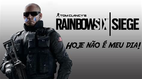 hoje não é meu dia de jogar rainbow six siege