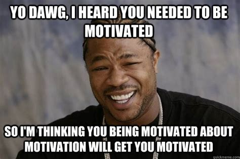 Motivational Memes 25 Memes For Nurses Who Need A Dose Of