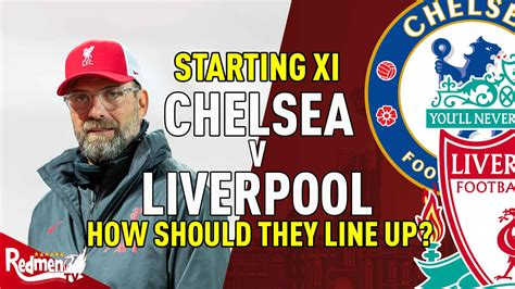 Starting XI: How should Liverpool line up against Chelsea ...