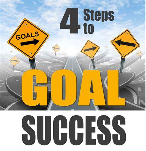 4 Steps to Goal Success » Transformation Coaching Magazine