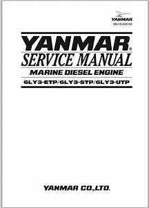 Yanmar Marine Diesel Engine 6ly3 Etp 6ly3 Stp 6ly3 Utp Workshop Service Repair Manual Download