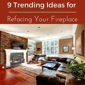 9 trending ideas for refacing your fireplace