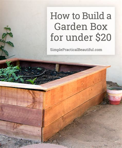 build your garden build a beautiful garden box simple practical beautiful