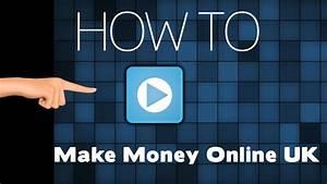 How to Make Money Online UK - YouTube