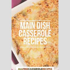 These Main Dish Casserole Recipes Make For Some Of The