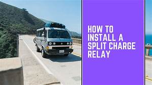 How To Install A Split Charge Relay Into A Vw T25