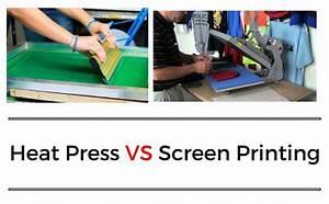 Screen Printing Vs Heat Press  Differences  Similarities