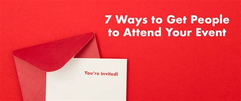 7 Ways To Get People To Attend Your Event  Event Marketing