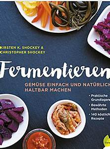 Gemüse Haltbar Machen : handbuch zum richtigen fermentieren radio steiermark ~ Markanthonyermac.com Haus und Dekorationen