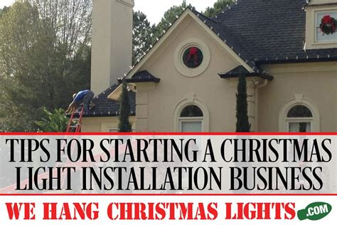 tips for starting a christmas light installation business