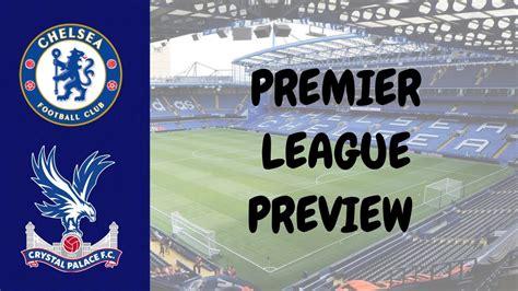 Chelsea VS Crystal Palace| PREMIER LEAGUE MATCH PREVIEW ...