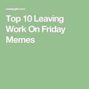17 Best ideas about Leaving Work Meme on Pinterest ...