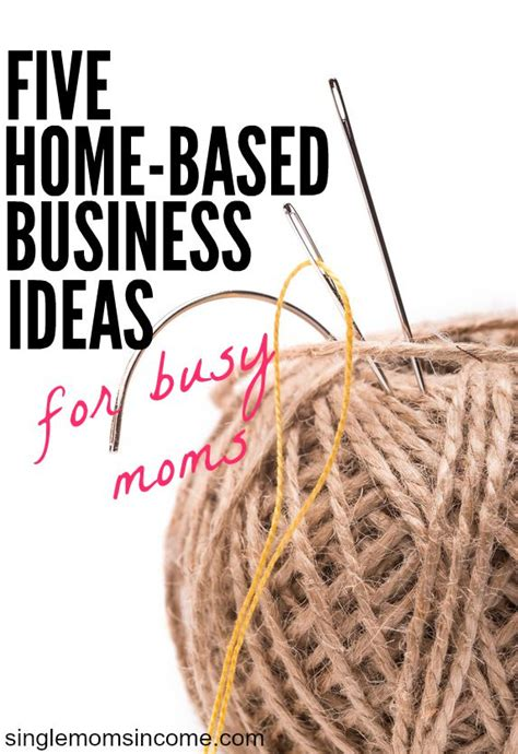 Small business entrepreneurs have many opportunities that they can explore successfully; 5 Home-Based Business Ideas for Busy Moms - Single Moms Income