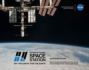 International Space Station: Off the Earth, for the Earth ...