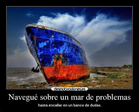 Imagenes De Barcos Con Frases by Im 225 Genes Y Carteles De Barco Pag 4 Desmotivaciones