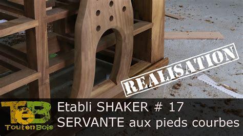 Un Etabli Shaker #17 Fabrication De La Servante Aux Pieds