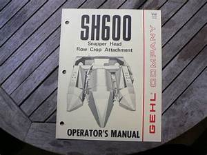 Gehl Sh600 Snapper Head Row Crop Attachment Owners