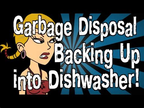 how to stop disposal from backing up into other sink my garbage disposal is backing up into my dishwasher youtube