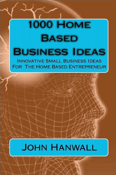 home based business ideas innovative small business