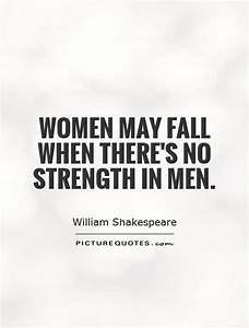 Shakespeare Quotes On Strength  Quotesgram