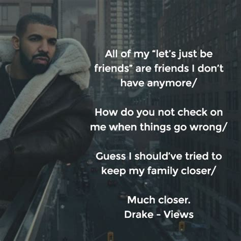 Drake Quotes The Best Lyrics And Lines From Views  Quotezine. Best Friend Yearbook Quotes. Marriage Quotes Break Up. Best Friend Quotes Rough Times. Happy Quotes To Make Someone Smile. Marriage Quotes About Having Fun. Music Quotes Wiki. Strong Religious Quotes. Country Quotes Wall Art