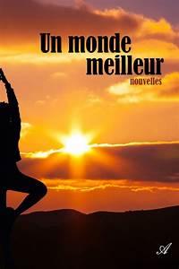 Meilleur Oreiller Du Monde : un monde meilleur livre de collectif atramenta ~ Melissatoandfro.com Idées de Décoration